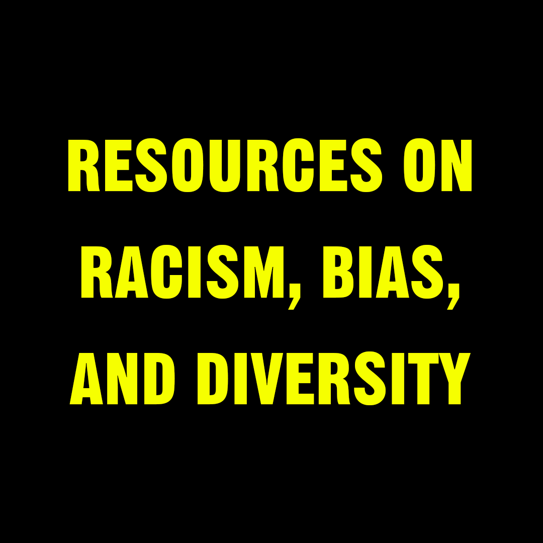 resources on racism, bias, and diversity